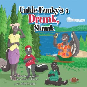 Unkle Funky's a Drunk, Skunk